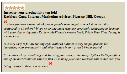 Increase your productivity  ten-fold with this online time management pdf. Triple Your Time Today is a best seller in its category on Amazon. Read this 5-star review.