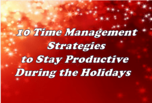 Time Management Strategies for Holiday Productivity